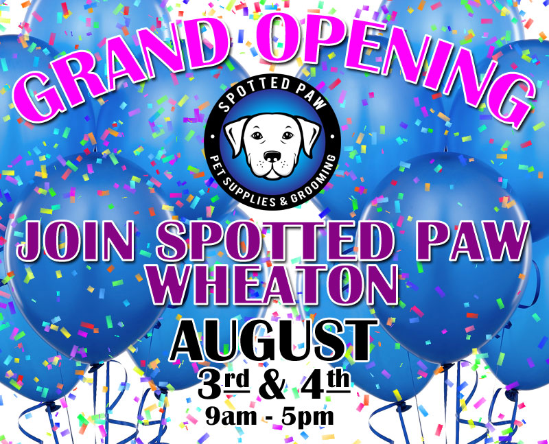 Spotted Paw PET Supplies & Grooming Grand Opening Wheaton, IL.